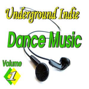 Underground Indie Dance Music, Vol. 1