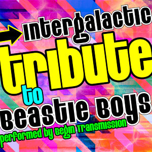 Intergalactic: Tribute to Beastie Boys
