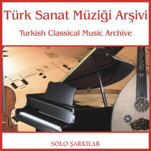 Türk Sanat Müziği Arşivi | Solo Şarkılar 1