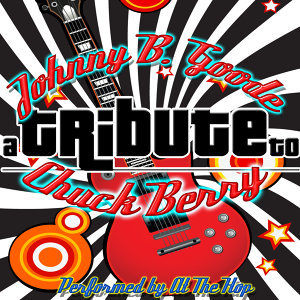 Johnny B. Goode: A Tribute to Chuck Berry
