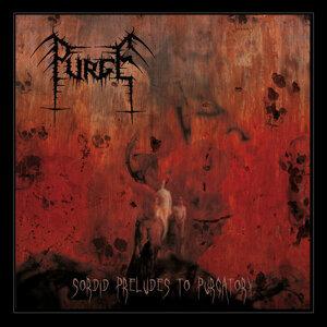 Sordid Preludes to Purgatory