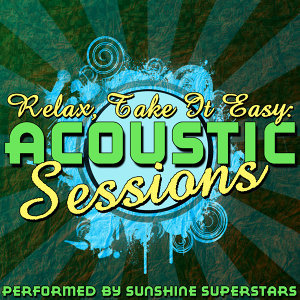 Relax, Take It Easy: Acoustic Sessions