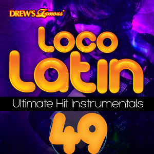 Loco Latin Ultimate Hit Instrumentals, Vol. 49