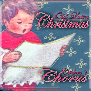 Children's Chorus. Old Latin Christmas