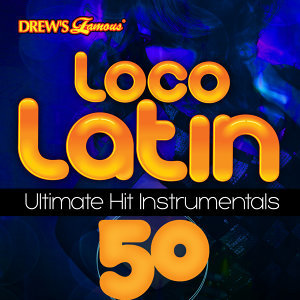 Loco Latin Ultimate Hit Instrumentals, Vol. 50