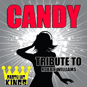 Candy (Tribute to Robbie Williams)