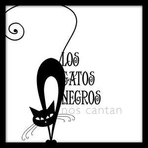 Los Gatos Negros Nos Cantan