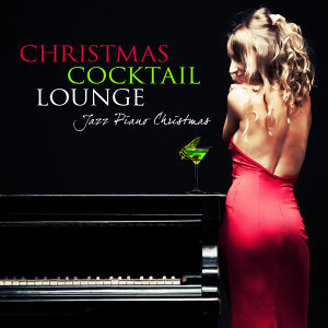 Jazz Piano Christmas: Cocktail Lounge Christmas Songs