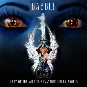 Lady of the Wild Things/Touched By Angels - Single