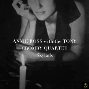 Annie Ross With the Tony Crombie Quartet, Skylark