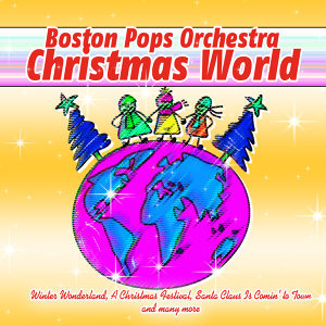 Boston Pops Orchestra - Christmas World