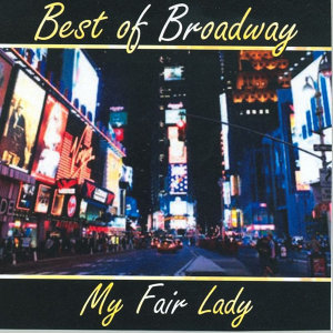 Best of Broadway: My Fair Lady