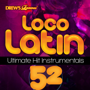 Loco Latin Ultimate Hit Instrumentals, Vol. 52