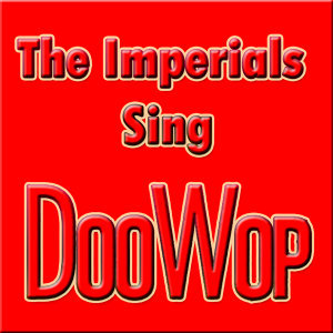 The Imperials Sing Doo Wop