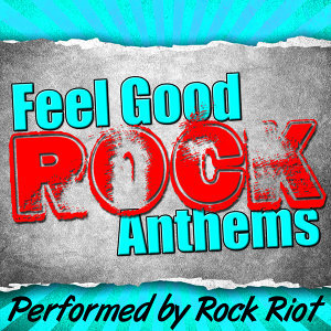 Feel Good Rock Anthems