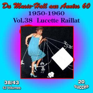 Du Music-Hall aux Années 60 (1950-1960): Lucette Raillat, Vol. 38/43