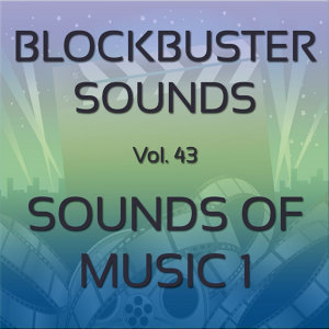 Blockbuster Sound Effects Vol. 43: Sounds of Music 1