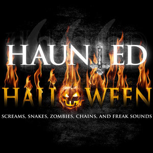 Haunted Halloween - Screams, Snakes Zombies, Chains and Freak Sounds