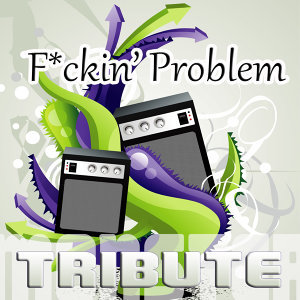 F**kin' Problem (Deluxe Tribute to A$Ap Rocky Feat. Drake, 2 Chainz, & Kendrick Lamar)