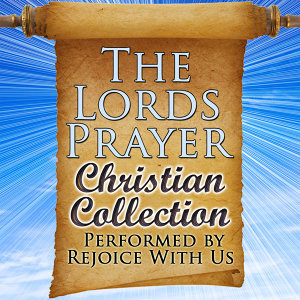 The Lords Prayer: Christian Collection