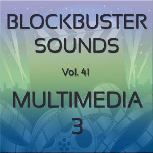 Blockbuster Sound Effects Vol. 41: Multimedia 3