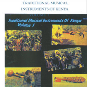 Traditional Musical Instruments of Kenya Volume 1