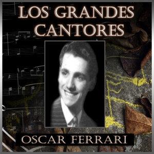 Los Grandes Cantores - Oscar Ferrari
