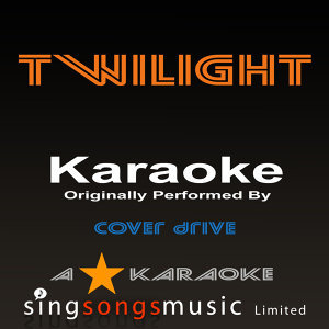 Twilight (Originally Performed By Cover Drive) [Karaoke Audio Version]