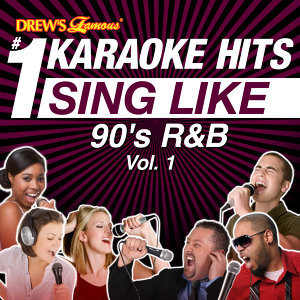 Drew's Famous #1 Karaoke Hits: Sing Like 90's R&B, Vol. 1