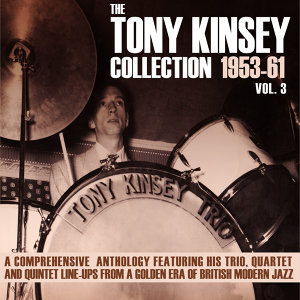 The Tony Kinsey Collection 1953-61 Vol. 3