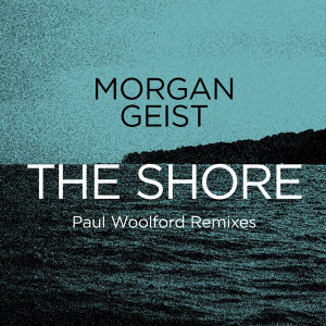 The Shore (Paul Woolford Remixes)