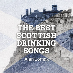 The Best Scottish Drinking Songs