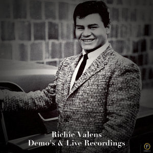 Richie Valens, Demos & Live Recordings