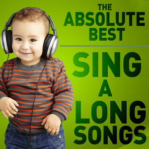 The Absolute Best Collection of Classic Children's Sing a Long Songs