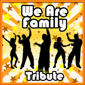 We Are Family - Single (Sister Sledge Tribute)
