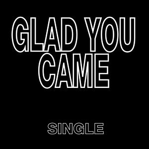 Glad You Came - Single