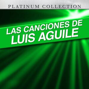 Las Canciones de Luis Aguile