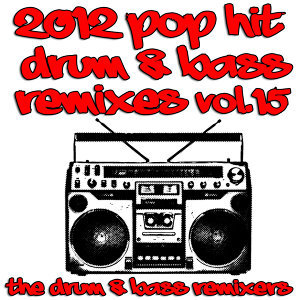 2012 Pop Hit Drum & Bass Remixes, Vol. 15