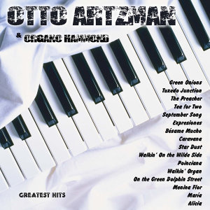 Greatest Hits: Otto Artzman & Organo Hammond