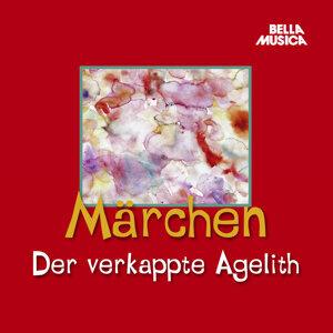 Märchen: Der verkappte Agelith u.a.
