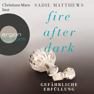 Fire After Dark, Folge 3: Gefährliche Erfüllung - Ungekürzte Fassung