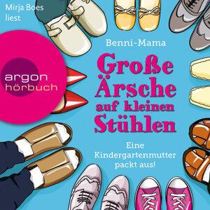 Große Ärsche auf kleinen Stühlen - Eine Kindergartenmutter packt aus! - Gekürzte Fassung