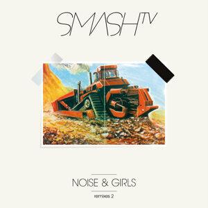 Noise & Girls, Pt. 2 - Remixes