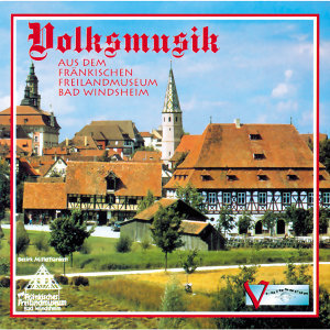 Volksmusik aus dem fränkischen Freilandmuseum Bad Windsheim