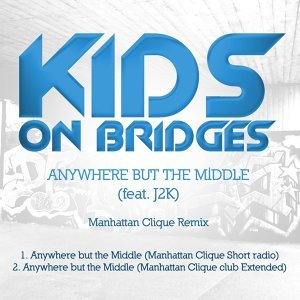 Anywhere But the Middle - Manhattan Clique Mixes