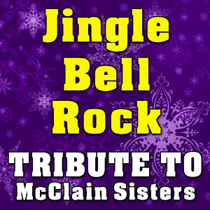 Jingle Bell Rock (Tribute to McClain Sisters)