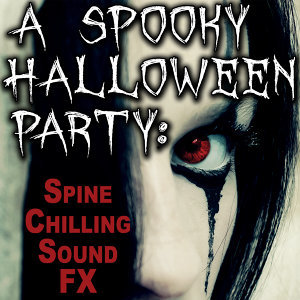 A Spooky Halloween Party: Spine Chilling Sound FX