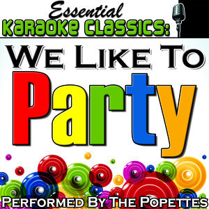 Essential Karaoke Classics: We Like to Party