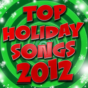 Top Holiday Songs 2012