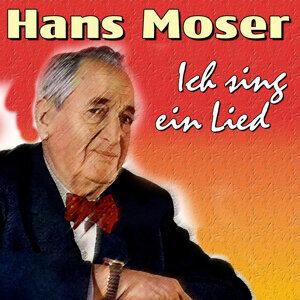 Hans Moser - Ich sing ein Lied